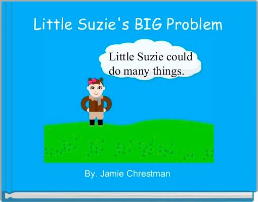 Little Suzie's BIG Problem