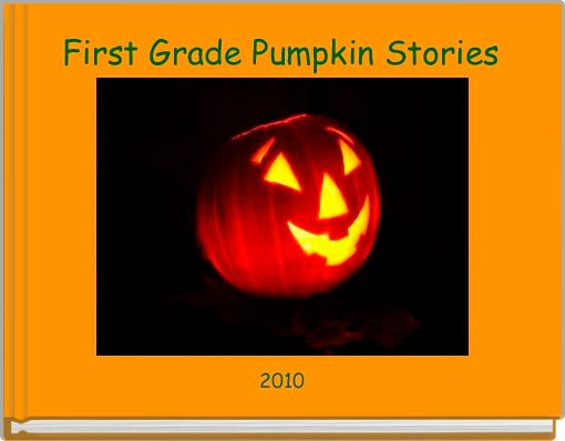First Grade Pumpkin Stories