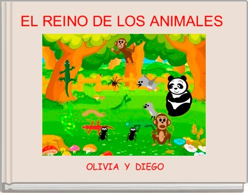 El Reino De Los Animales Free Stories Online Create Books For Kids Storyjumper