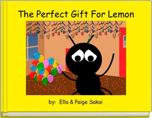 The Perfect Gift For Lemon