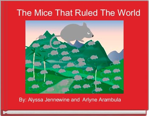 The Mice That Ruled The World