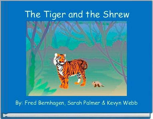 The Tiger and the Shrew