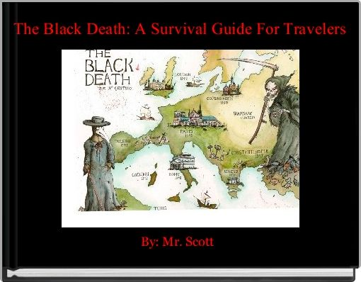 The Black Death: A Survival Guide For Travelers
