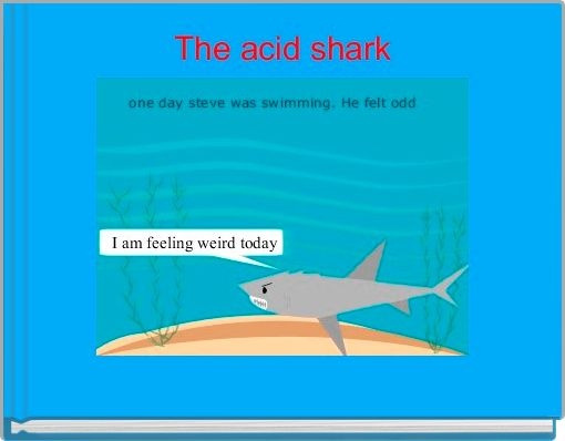 The acid shark
