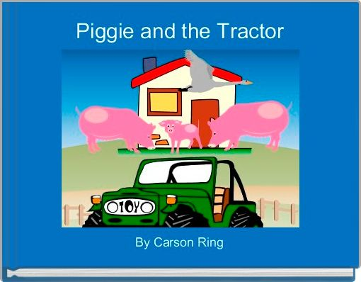 Piggie and the Tractor