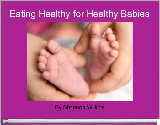 Eating Healthy for Healthy Babies