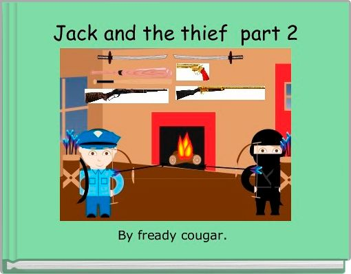 Jack and the thief  part 2