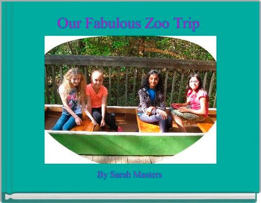 Our Fabulous Zoo Trip