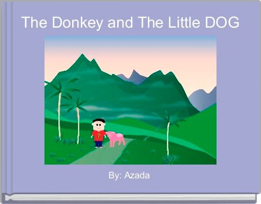 The Donkey and The Little DOG