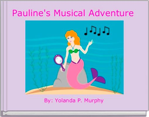 Pauline's Musical Adventure