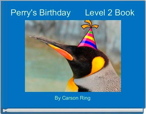 Perry's Birthday      Level 2 Book