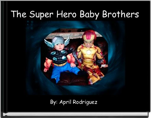 The Super Hero Baby Brothers