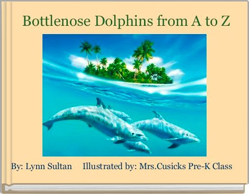 Bottlenose Dolphins from A to Z