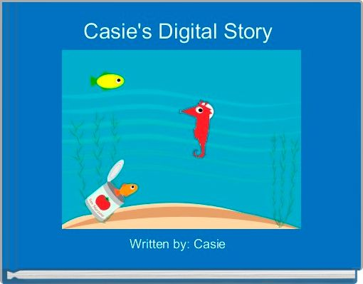 Casie's Digital Story