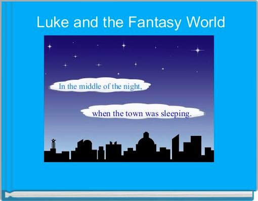 Luke and the Fantasy World