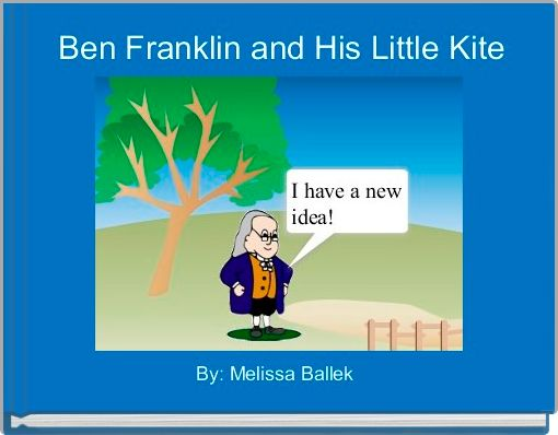 Ben Franklin and His Little Kite