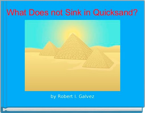 What Does not Sink in Quicksand?