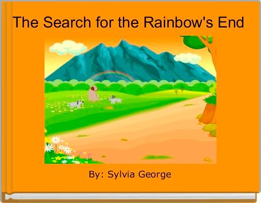 The Search for the Rainbow's End