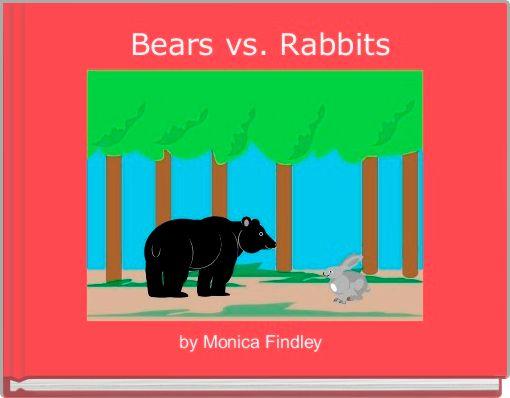 Bears vs. Rabbits
