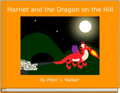 Harriet and the Dragon on the Hill
