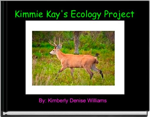 Kimmie Kay's Ecology Project