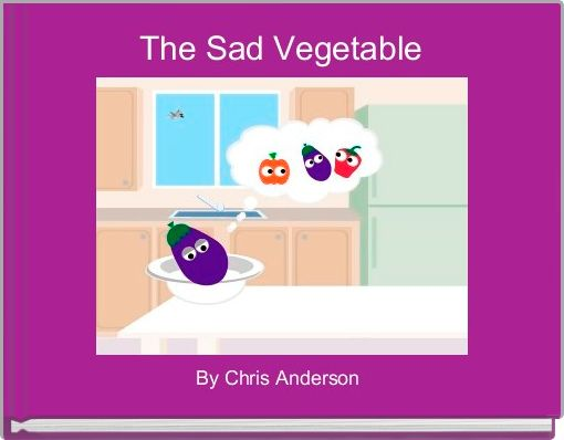 The Sad Vegetable