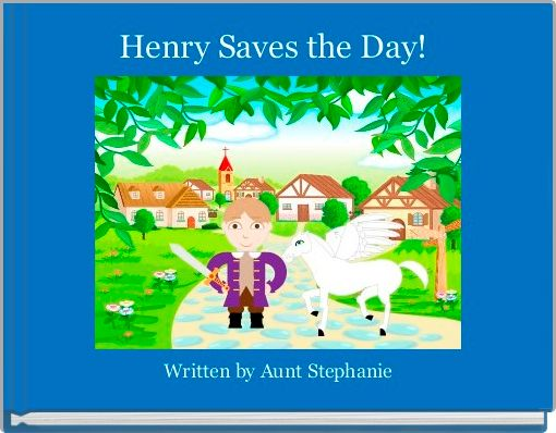 Henry Saves the Day!