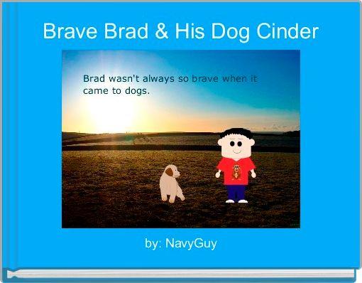 Brave Brad & His Dog Cinder