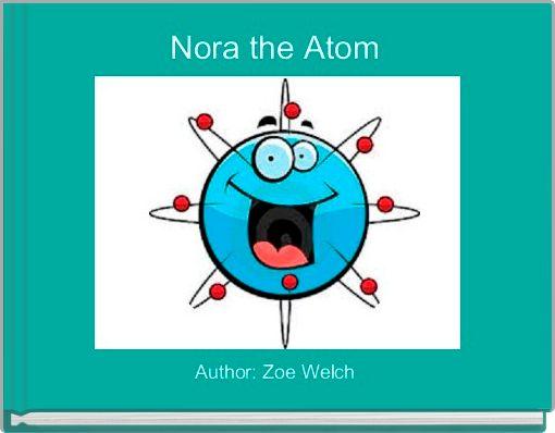 Nora the Atom