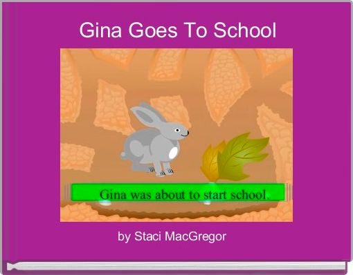 Gina Goes To School