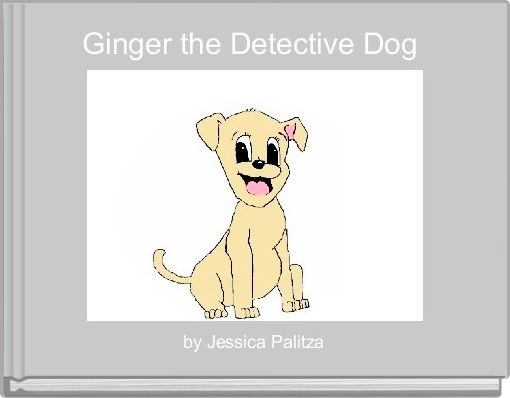 Ginger the Detective Dog