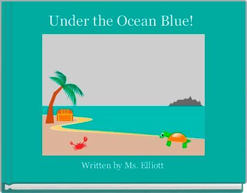 Under the Ocean Blue!