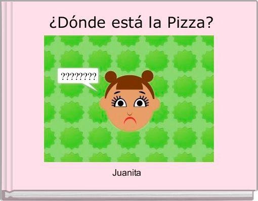 ¿Dónde está la Pizza?
