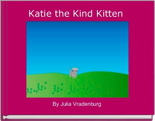 Katie the Kind Kitten