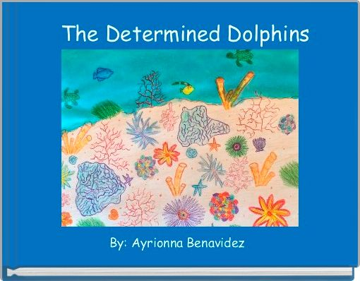 The Determined Dolphins