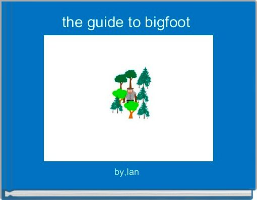 the guide to bigfoot