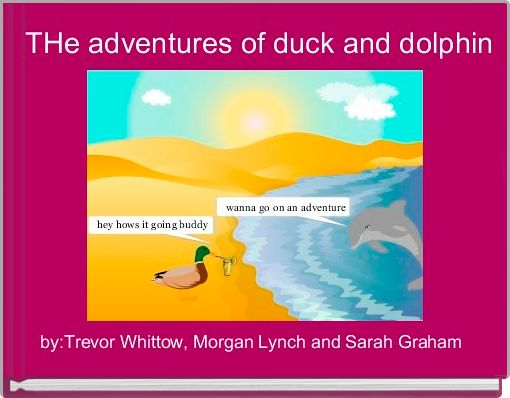 THe adventures of duck and dolphin