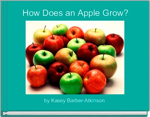 How Does an Apple Grow?