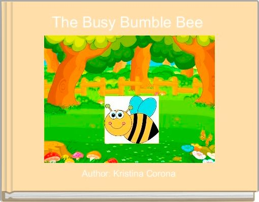The Busy Bumble Bee