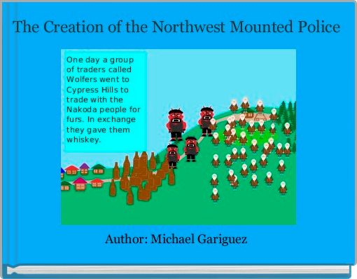 The Creation of the Northwest Mounted Police