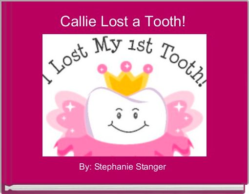 Callie Lost a Tooth!