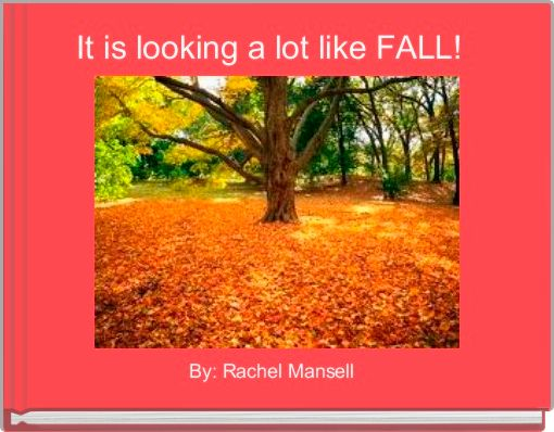 It is looking a lot like FALL!
