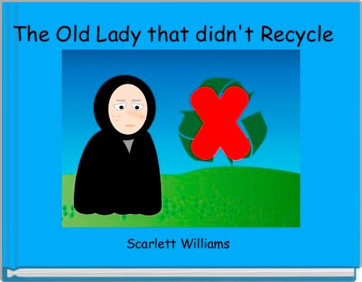 The Old Lady that didn't Recycle