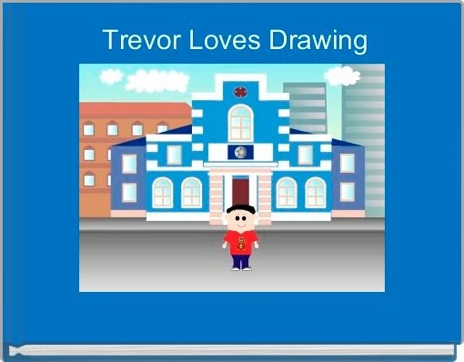Trevor Loves Drawing