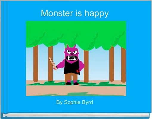 Monster is happy