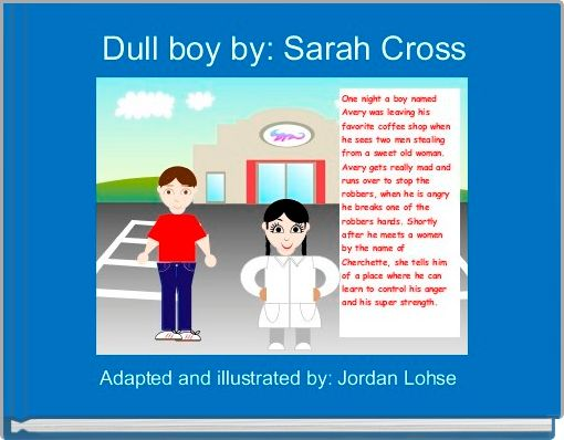 Dull boy by: Sarah Cross