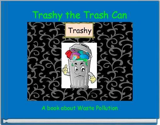 Trashy the Trash Can