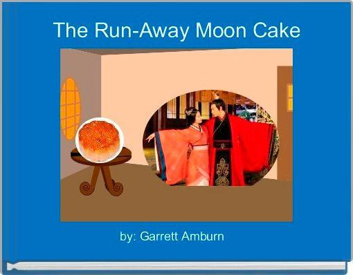 The Run-Away Moon Cake