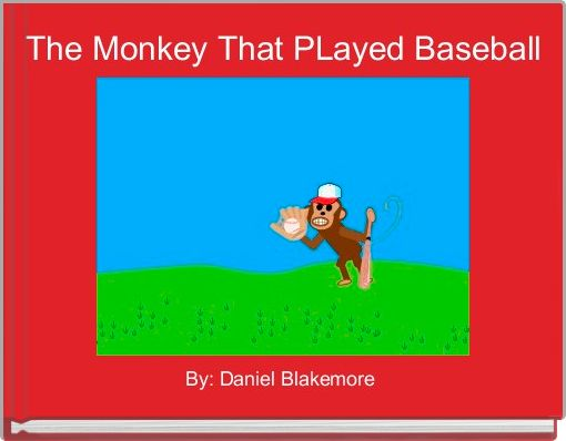 The Monkey That PLayed Baseball
