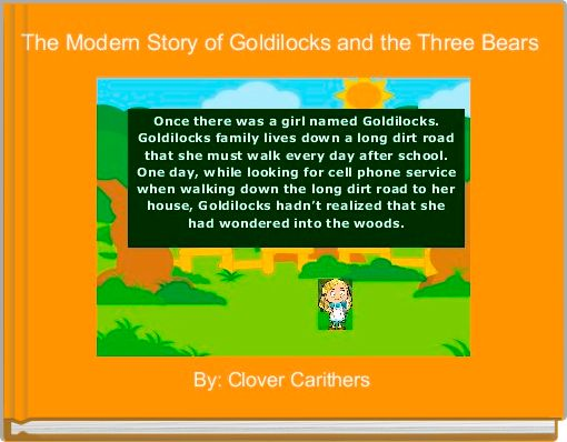 The Modern Story of Goldilocks and the Three Bears